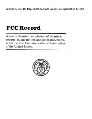 Primary view of object titled 'FCC Record, Volume 8, No. 18, Pages 6155 to 6620, August 23 - September 3, 1993'.