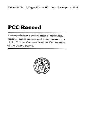 Primary view of object titled 'FCC Record, Volume 8, No. 16, Pages 5032 to 5437, July 26 - August 6, 1993'.
