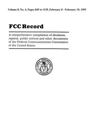Primary view of object titled 'FCC Record, Volume 8, No. 4, Pages 845 to 1139, February 8 - February 19, 1993'.