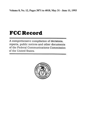 Primary view of object titled 'FCC Record, Volume 8, No. 12, Pages 3871 to 4018, May 31 - June 11, 1993'.