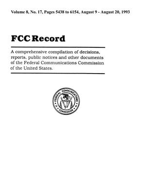 Primary view of object titled 'FCC Record, Volume 8, No. 17, Pages 5438 to 6154, August 9 - August 20, 1993'.