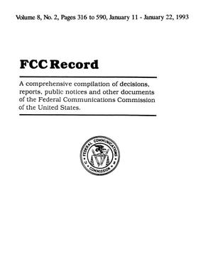 FCC Record, Volume 08, No. 2, Pages 316 to 590, January 11-January 22, 1993