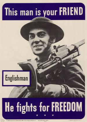 This man is your friend : Englishman : he fights for freedom.
