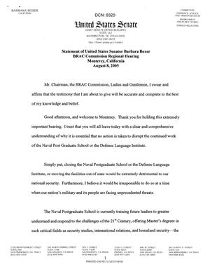 Primary view of object titled 'Statements and Testimony - Statement of U.S. Senator Barbara Boxer; Governor Arnold Schwarzenegger; Honorable Leon E. Panetta; Senator Dianne Feinstein; Rep. Sam Farr; - Regional Hearing 8/10/05 - Monterey, CA'.