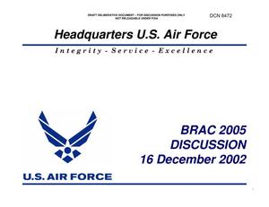 Primary view of object titled 'Air Force Viewgraphs entitled BRAC 2005 DISCUSSION 16 December 2002'.