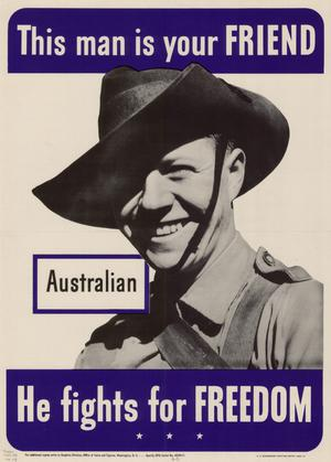Primary view of object titled 'This man is your friend : Australian : he fights for freedom.'.