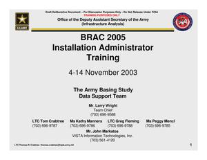Primary view of object titled 'Dept of the Army Installation Adminstrator Information - BRAC 2005 Training Briefing'.