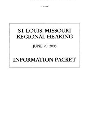 Primary view of object titled 'St. Louis, MO Regional Hearing Book dtd 20 June 2005'.