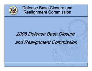 Primary view of object titled '2005 Base Closure and Realignment Commission Process Briefing'.