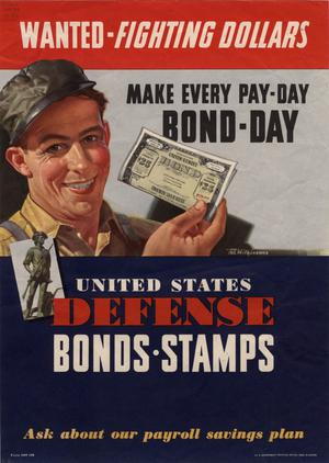 Wanted -- fighting dollars : make every pay-day, bond-day : United States defense bonds, stamps.
