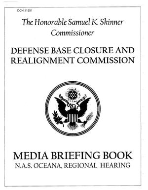 Primary view of object titled 'RH16 - Regional Hearing - Oceana NAS, Media Briefing Book for Commissioners, Washington, DC/Capitol Hill, 4 August 2005.'.