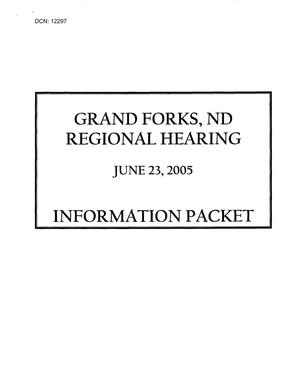 Primary view of object titled 'Information Packet for Commissioners - Regional Hearing June 23, 2005, Grand Forks'.