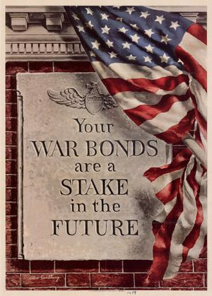 Primary view of object titled 'Your war bonds are a stake in the future.'.