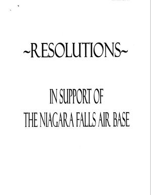 Primary view of object titled 'Executive Correspondence – Resolutions for Niagara Falls Air Base.'.