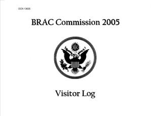 Primary view of object titled 'BRAC Commission Material – 2005 Visitor Log'.
