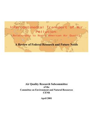 Primary view of object titled 'Intercontinental Transport of Air Pollution: Relationship to North American Air Quality.  A Review of Federal Resarch and Future Needs'.