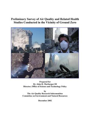 Primary view of object titled 'Preliminary Survey of Air Quality and Related Health Studies Conducted in the Vicinity of Ground Zero'.