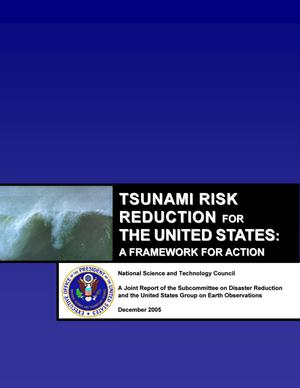 Tsunami Risk Reduction for the United States: A Framework for Action