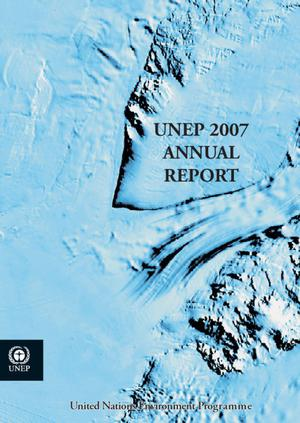 Primary view of object titled 'UNEP 2007 Annual Report'.