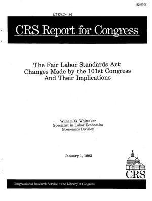 The Fair Labor Standards Act: Changes Made by the 101st Congress and Their Implications