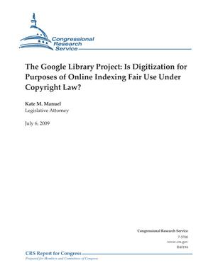 The Google Library Project: Is Digitization for Purposes of Online Indexing Fair Use Under Copyright Law?