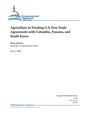 Agriculture in Pending U.S. Free Trade Agreements with Colombia, Panama, and South Korea