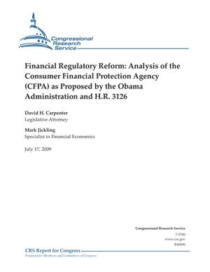 Financial Regulatory Reform: Analysis of the Consumer Financial Protection Agency (CFPA) as Proposed by the Obama Administration and H.R. 3126