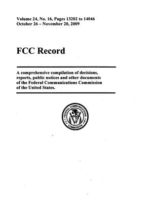 Primary view of object titled 'FCC Record, Volume 24, No. 16, Pages 13202 to 14046, October 26 - November 20, 2009'.