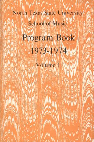 Primary view of object titled 'School of Music Program Book 1973-1974, Volume 1: Fall/Spring Performances'.