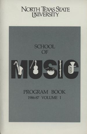 Primary view of object titled 'School of Music Program Book 1986-1987, Volume 1: Fall/Spring Performances'.