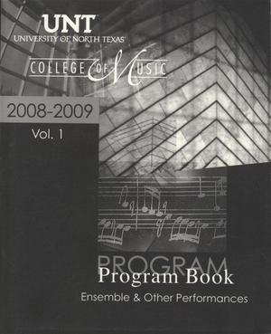 Primary view of object titled 'College of Music Program Book 2008-2009: Ensemble & Other Performances, Volume 1'.