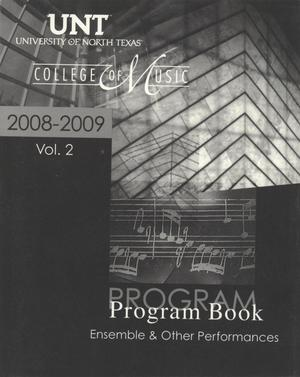 Primary view of object titled 'College of Music Program Book 2008-2009: Ensemble & Other Performances, Volume 2'.