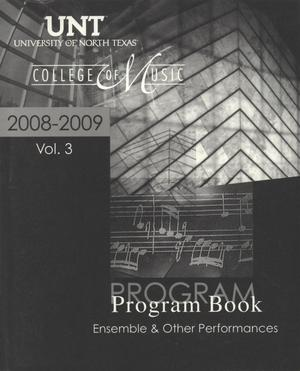 Primary view of object titled 'College of Music Program Book 2008-2009: Ensemble & Other Performances, Volume 3'.