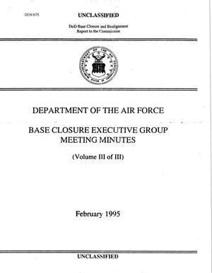 Primary view of object titled 'Department of the Air Force Base Closure Executive Group Meeting Minutes (3 of 3)'.