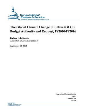 The Global Climate Change Initiative (GCCI): Budget Authority and Request, FY2010-FY2014