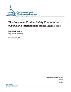 The Consumer Product Safety Commission (CPSC) and International Trade: Legal Issues