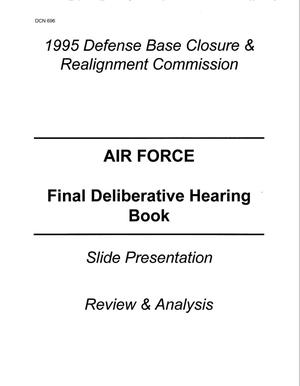 Primary view of object titled '1995 BRAC Commission - Air Force Final Deliberation Hearing Book'.