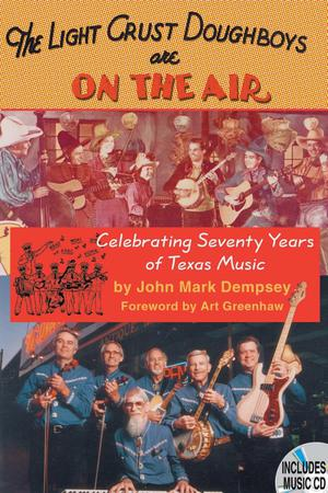 Primary view of object titled 'The Light Crust Doughboys Are on the Air: Celebrating Seventy Years of Texas Music'.