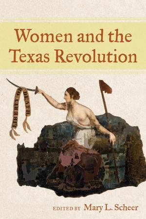 Primary view of object titled 'Women and the Texas Revolution'.