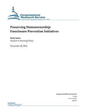 Preserving Homeownership: Foreclosure Prevention Initiatives