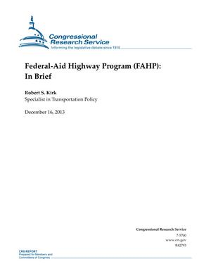 Federal-Aid Highway Program (FAHP): In Brief