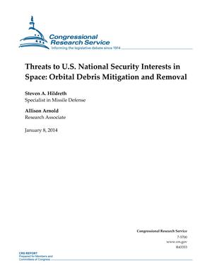Threats to U.S. National Security Interests in Space: Orbital Debris Mitigation and Removal