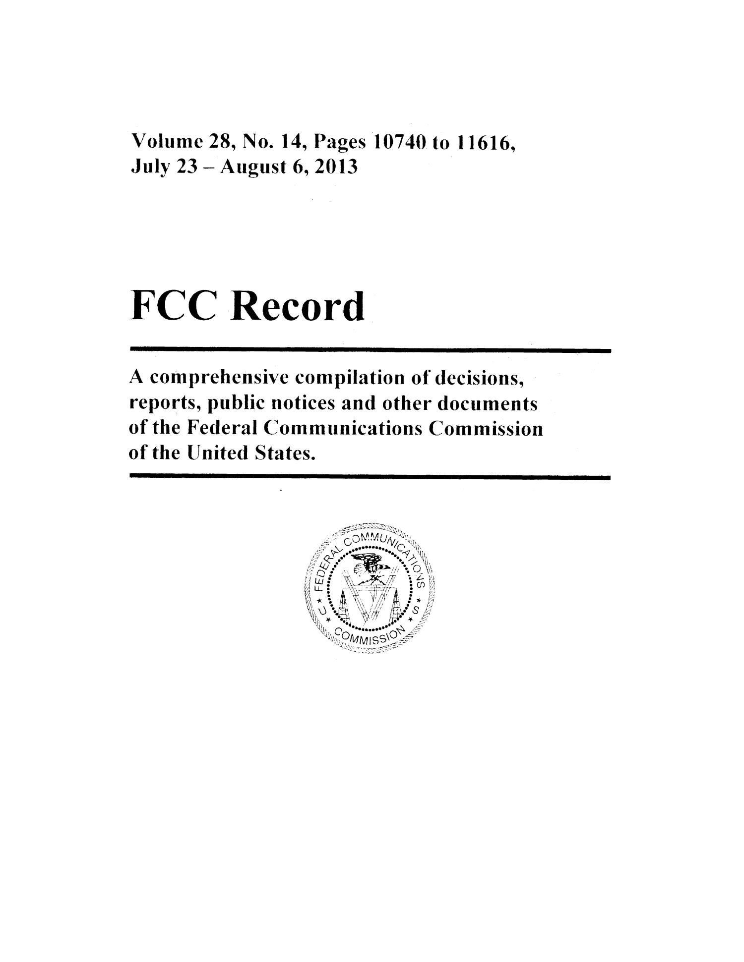 FCC Record, Volume 28, No. 14, Pages 10740 to 11616, July 23 - August 6, 2013                                                                                                      Title Page