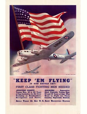"Primary view of object titled '""Keep 'em flying"" is our battle cry! : first class fighting men needed.'."
