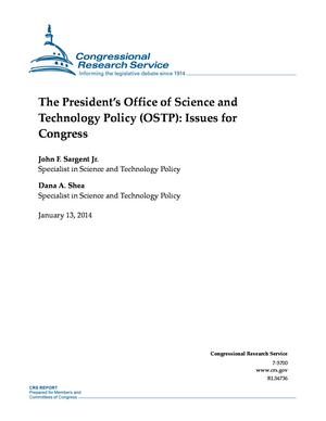 The President's Office of Science and Technology Policy (OSTP): Issues for Congress