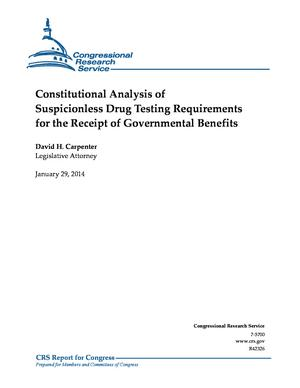 Constitutional Analysis of Suspicionless Drug Testing Requirements for the Receipt of Governmental Benefits