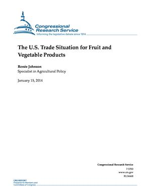 The U.S. Trade Situation for Fruit and Vegetable Products