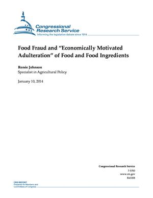 "Food Fraud and ""Economically Motivated Adulteration"" of Food and Food Ingredients"