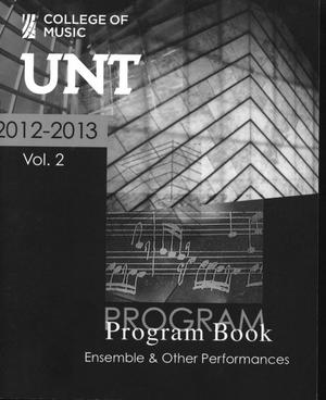 Primary view of object titled 'College of Music Program Book 2012-2013: Ensemble & Other Performances, Volume 2'.