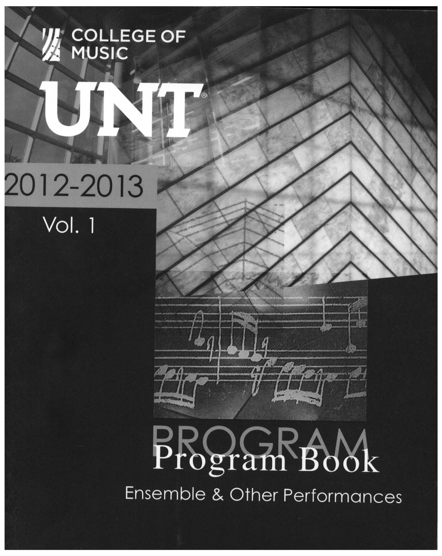 College of Music Program Book 2012-2013: Ensemble & Other Performances, Volume 1                                                                                                      Front Cover